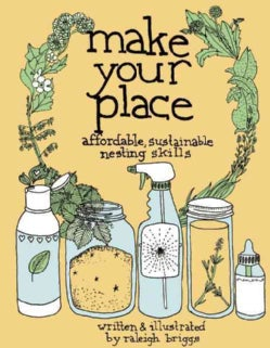 Make Your Place: Affordable, Sustainable Nesting Skills (Paperback)