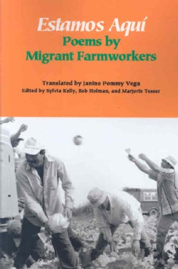 Estamos Aqui: Poems by Migrant Farmworkers (Paperback)