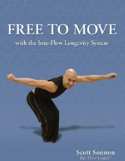 Free to Move: With the Intu-flow Longevity System (Paperback)