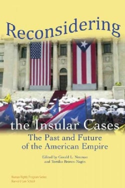 Reconsidering the Insular Cases: The Past and Future of the American Empire (Paperback)