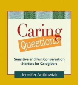 Caring Questions: Sensitive and Fun Conversation Starters for Caregivers (Paperback)
