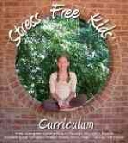 Stress Free Kids Curriculum Teachers Kit: Stress Management Lesson Plans for Teachers, Counselors, Parents Research-Based Tec...