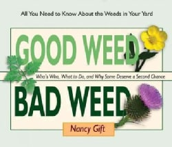 Good Weed, Bad Weed: Who's Who, What to Do, and Why Some Deserve a Second Chance (All You Need to Know About the ... (Paperback)