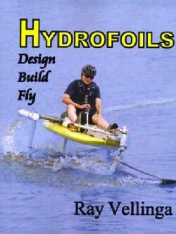 Hydrofoils: Design, Build, Fly (Paperback)