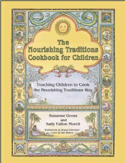 The Nourishing Traditions Cookbook for Children: Teaching Children to Cook the Nourishing Traditions Way (Paperback)