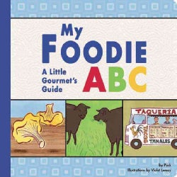 My Foodie ABC: A Little Gourmets Guide (Board book)