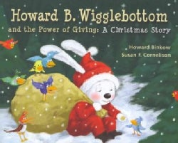 Howard B. Wigglebottom and the Power of Giving: A Christmas Story (Hardcover)