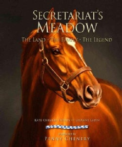 Secretariat's Meadow: The Land, the Family, the Legend (Hardcover)