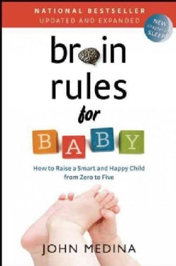 Brain Rules for Baby: How to Raise a Smart and Happy Child from Zero to Five (Paperback)