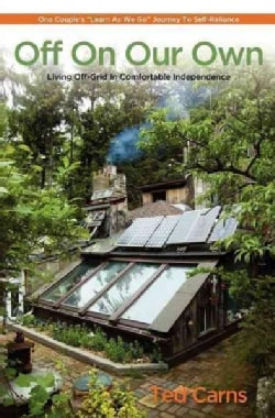 Off On Our Own: Living Off-Grid in Comfortable Independence (Paperback)