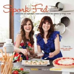 Spork-Fed: Super Fun and Flavorful Vegan Recipes from the Sisters of Spork Foods (Paperback)