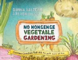 No Nonsense Vegetable Gardening: Garden Coaches Tell All: No Guff. Lots of Fun (Paperback)