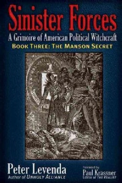 Sinister Forces--A Grimoire of American Political Witchcraft: The Manson Secret (Paperback)