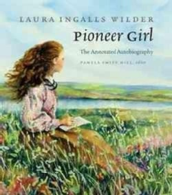 Pioneer Girl: The Annotated Autobiography (Hardcover)