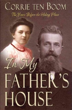 In My Father's House: The Years Before the Hiding Place (Paperback)