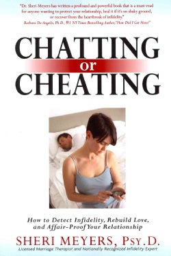 Chatting or Cheating: How to Detect Infidelity, Rebuild Love, and Affair-proof Your Relationship (Paperback)