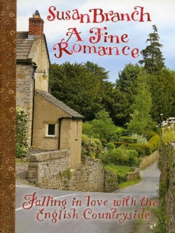 A Fine Romance: Falling in Love With the English Countryside (Hardcover)
