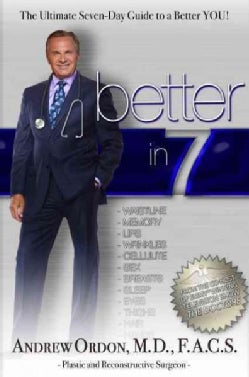 Better in 7: The Ultimate Seven-Day Guide to a Better You! (Hardcover)
