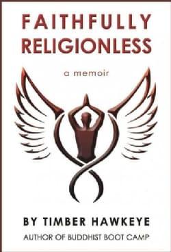 Faithfully Religionless (Paperback)