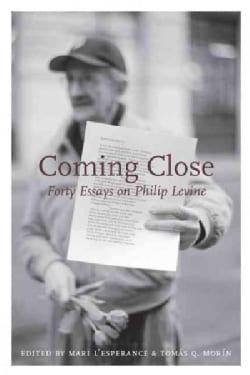 Coming Close: Forty Essays on Philip Levine (Paperback)