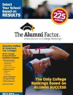 The Alumni Factor (2013-2014 Edition): A Revolution in College Rankings (Paperback)