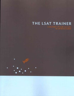 The LSAT Trainer: A Remarkable Self-Study System for the Self-Driven Student (Paperback)
