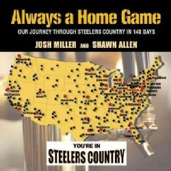 Always a Home Game: Our Journey Through Steelers Country in 140 Days (Hardcover)