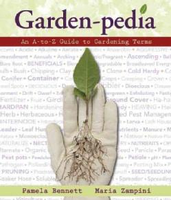 Garden-Pedia: An A-to-Z Guide to Gardening Terms (Paperback)