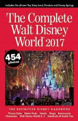 The Complete Walt Disney World 2017 (Paperback)