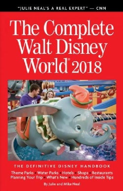 The Complete Walt Disney World 2018: The Definitive Disney Handbook (Paperback)