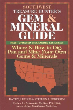Southwest Treasure Hunters Gem & Mineral Guides to the U.S.A.: Where & How to Dig, Pan, and Mine Your Own Gems &... (Paperback)