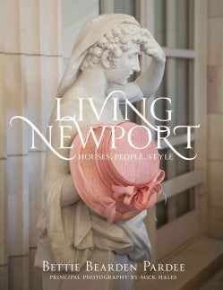 Living Newport: Houses, People, Style (Hardcover)