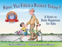 Have You Filled a Bucket Today?: A Guide to Daily Happiness for Kids (Hardcover)