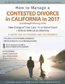 How to Manage a Contested Divorce in California in 2017: Take Charge of Your Case--In or Out of Court--With or Wi... (Paperback)