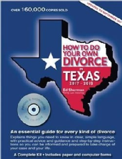 How to Do Your Own Divorce in Texas 2017 - 2019: An Essential Guide for Every Kind of Divorce (Paperback)