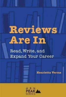 Reviews Are In: Read, Write, and Expand Your Career (Paperback)