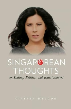 Singaporean Thoughts: On Dating, Politics, and Entertainment (Paperback)