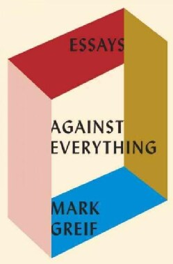Against Everything: Essays (Hardcover)