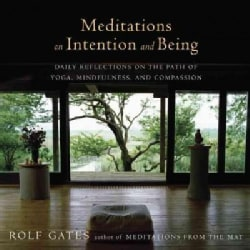 Meditations on Intention and Being: Daily Reflections on the Path of Yoga, Mindfulness, and Compassion (Paperback)