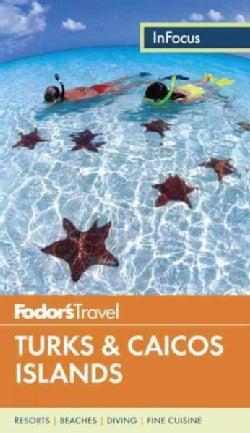 Fodor's in Focus Turks & Caicos Islands (Paperback)