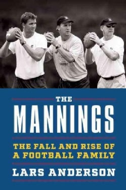 The Mannings: The Fall and Rise of a Football Family (Hardcover)