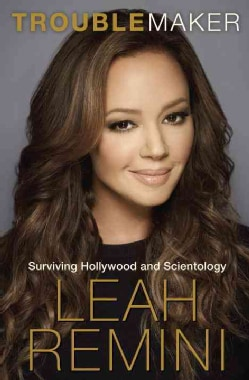 Troublemaker: Surviving Hollywood and Scientology (Hardcover)