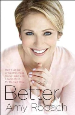 Better: How I Let Go of Control, Held on to Hope, and Found Joy in My Darkest Hour (CD-Audio)