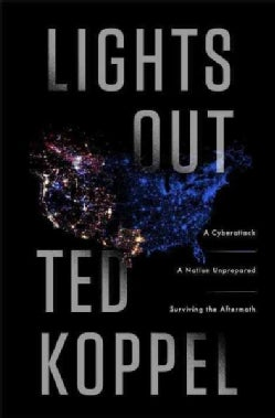 Lights Out: A Cyberattack, a Nation Unprepared, Surviving the Aftermath (CD-Audio)
