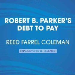 Robert B. Parker's Debt to Pay (CD-Audio)