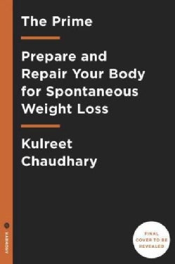 The Prime: Prepare and Repair Your Body for Spontaneous Weight Loss (Hardcover)