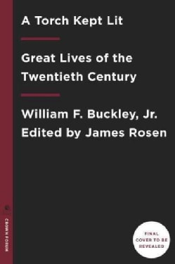 A Torch Kept Lit: Great Lives of the Twentieth Century (Hardcover)