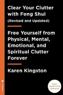 Clear Your Clutter With Feng Shui: Free Yourself from Physical, Mental, Emotional, and Spiritual Clutter Forever (Hardcover)