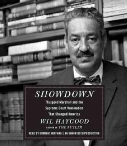 Showdown: Thurgood Marshall and the Supreme Court Nomination That Changed America (CD-Audio)