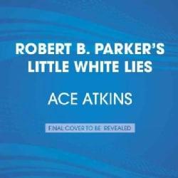 Robert B. Parker's Little White Lies (CD-Audio)